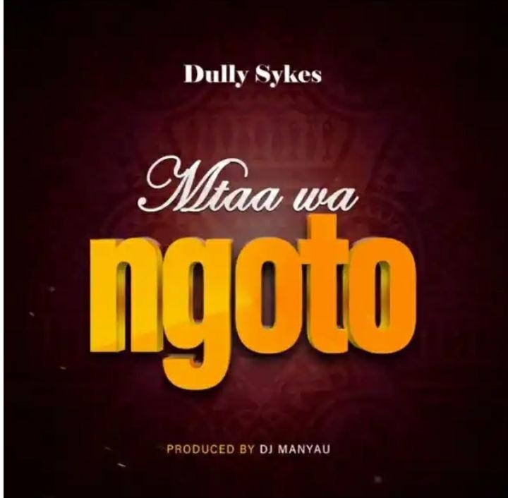Dully Sykes – Mtaa Wa Ngoto