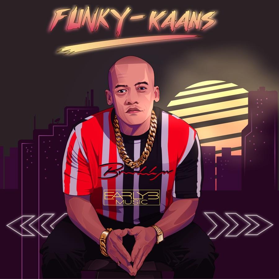 Early B - Funky-Kaans