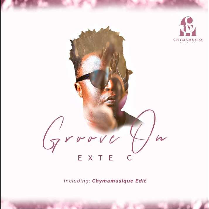 Exte C – Groove On + (Chymamusique Edit)