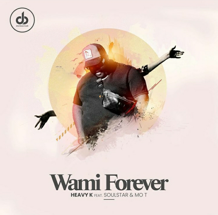 """Heavy-K Shares Artwork And Release Date For New Song, """"Wami Forever"""" Featuring Soulstar & Mo-T"""
