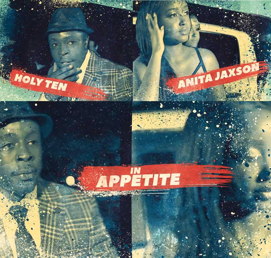 Holy Ten – Appetite (ft. Anita Jaxson)