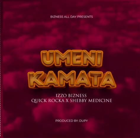 Izzo Bizness – Umenikamata ft Quick Rocka & Shebby Medicine