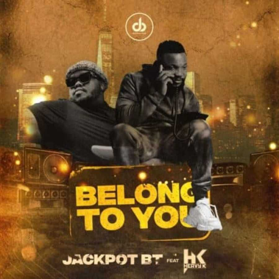 Jackpot BT Drops Belong To You Ft. Heavy K