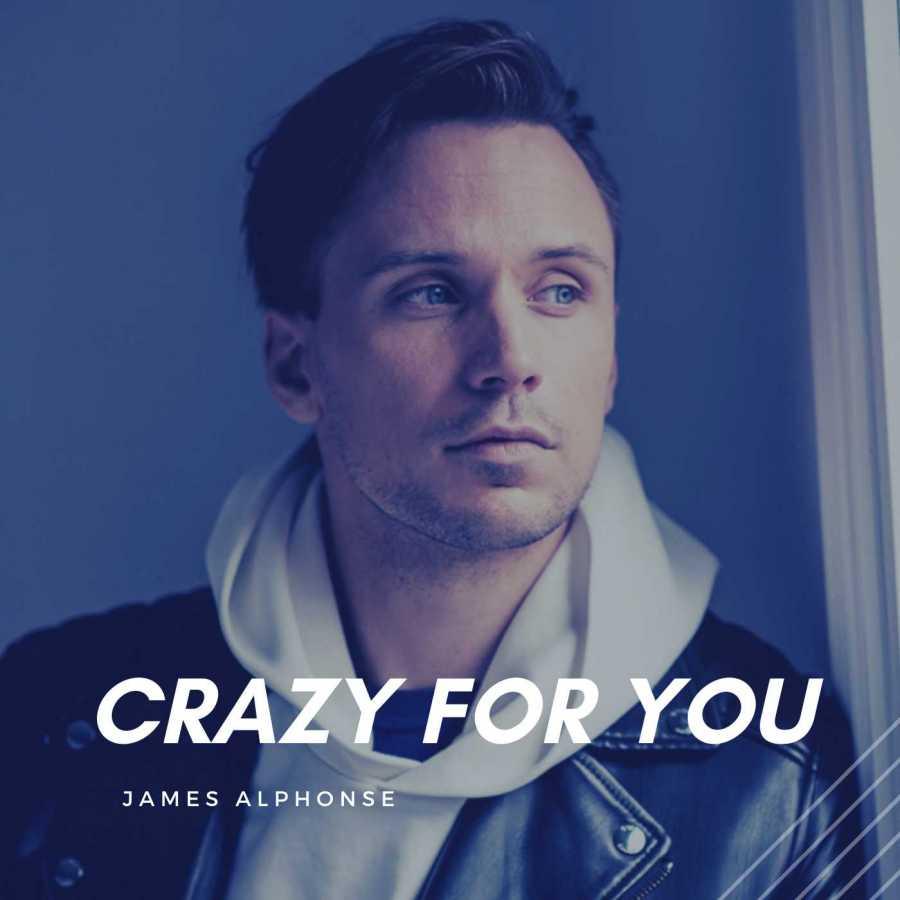 James Alphonso – Crazy For You