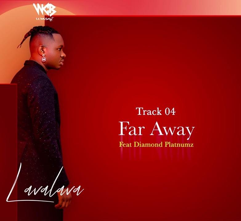 Lava Lava – Far Away ft. Diamond Platnumz