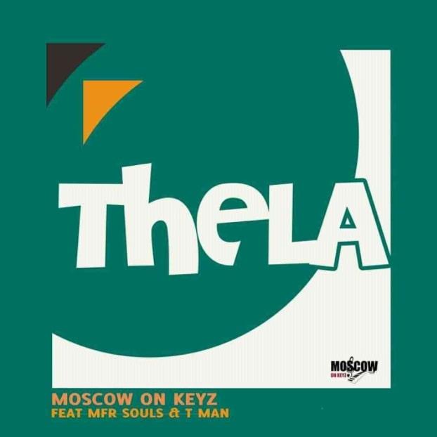 Moscow On Keyz – THELA Ft. Mfr Souls & T-Man SA