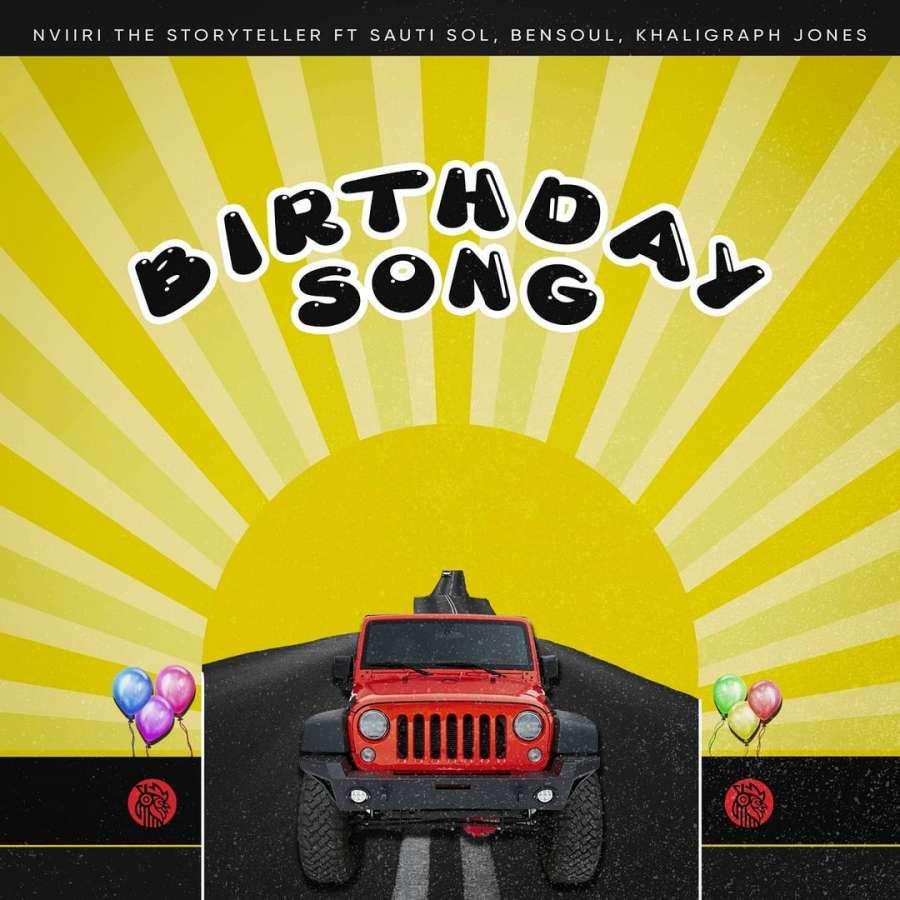 Nviiri The Storyteller – Birthday SONG ft. Sauti Sol, Bensoul & Khaligraph Jones