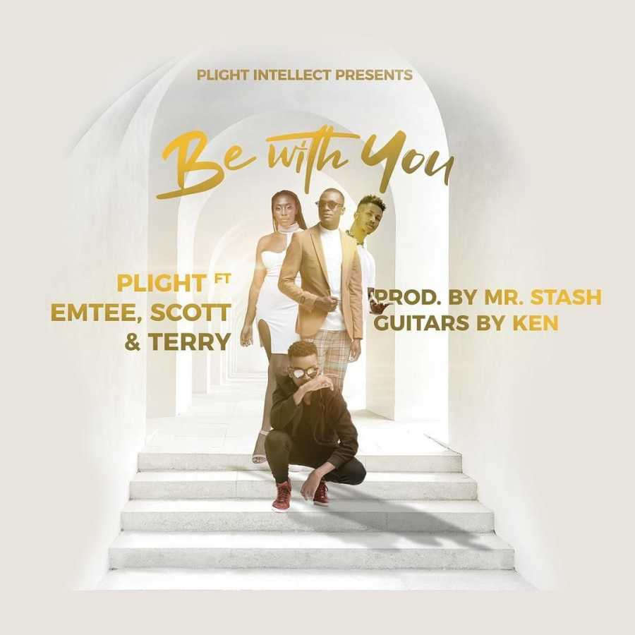 Plight – Be With You Ft. Emtee, Scott & Terry
