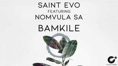 Saint Evo – Bamkile Ft. Nomvula SA (Original Mix)