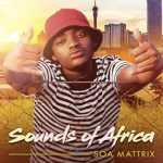 Soa Mattrix Shares Sounds of Africa Album