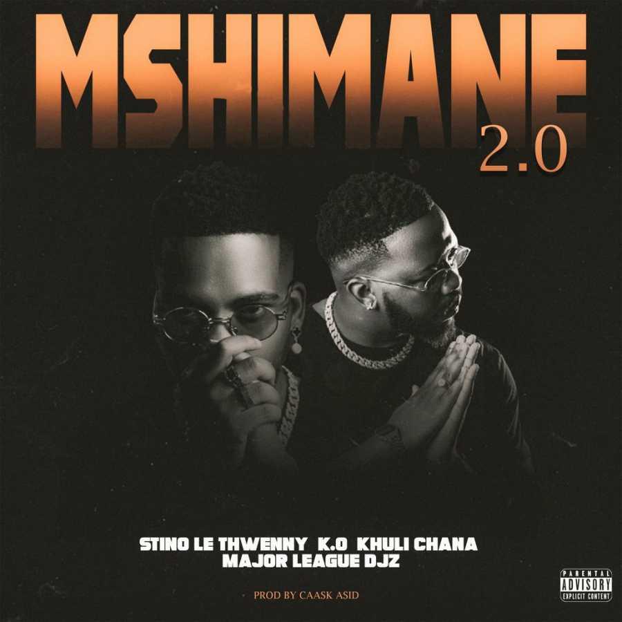 Stino Le Thwenny – Mshimane 2.0 Ft. Khuli Chana, K.O & Major League DJz