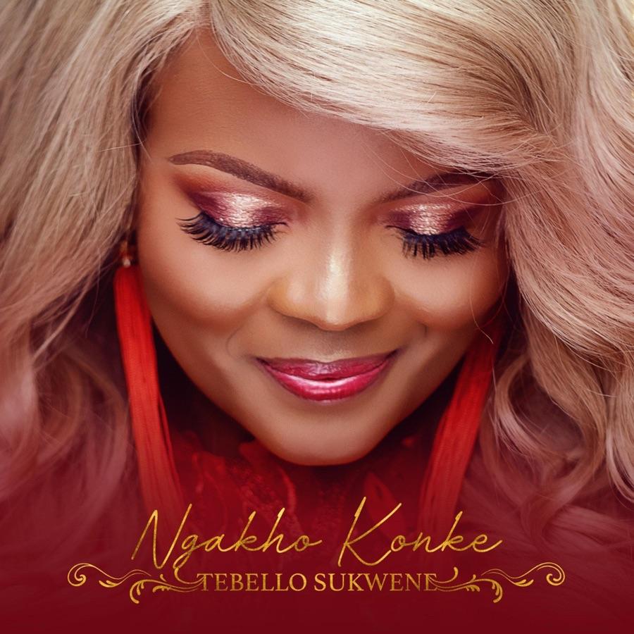 Tebello Sukwene – Ngakho Konke