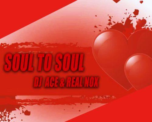 DJ Ace & Real Nox – Soul to Soul