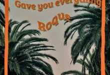 Roque - Gave You Everything (Original Mix)