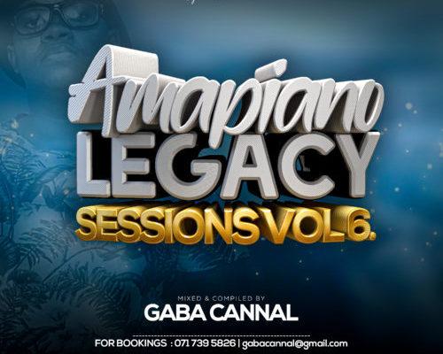 Gaba Cannal – AmaPiano Legacy Sessions Vol. 06
