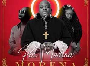 Pat Medina – Morena ft. Zanda Zakuza & Mr Brown