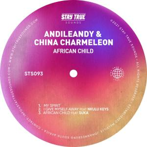 Andile Andy & China Charmeleon – African Child EP