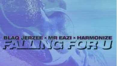 Blaq Jerzee – Falling For U ft. Mr Eazi & Harmonize