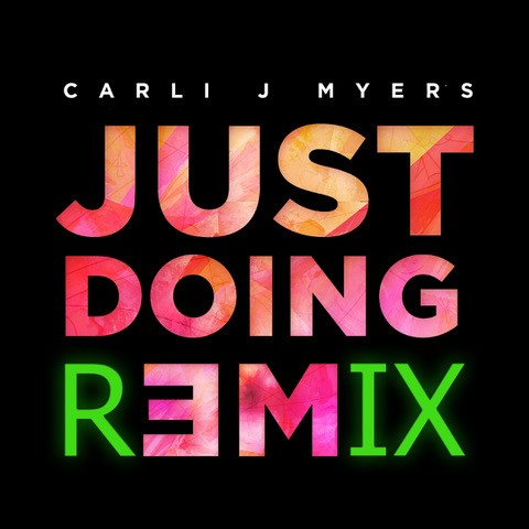 """Carli J Myers Hits #1 – Releases Remix Of """"Just Doing Me"""""""