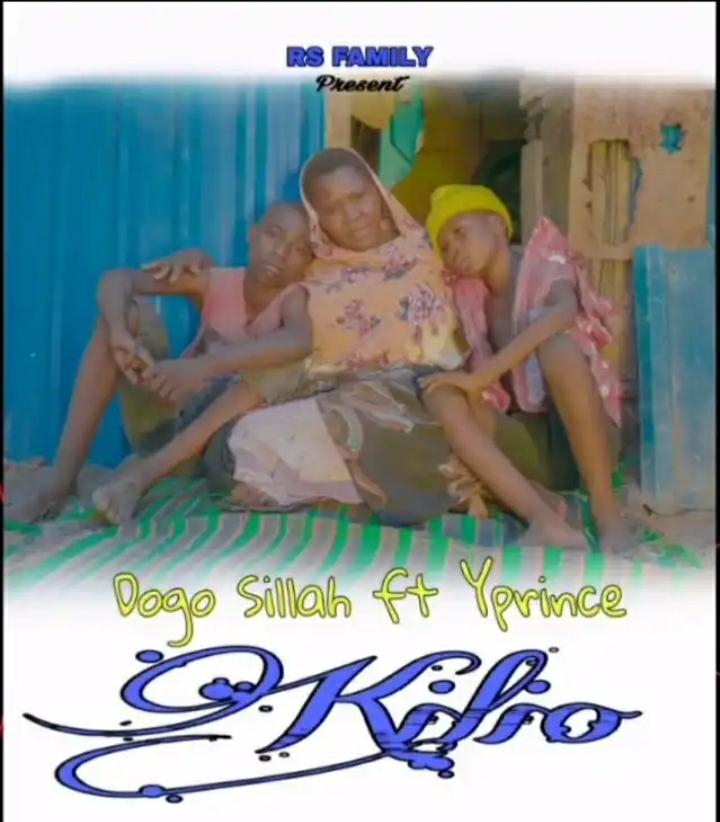 Dogo Sillah – Kilio Ft. Y Prince
