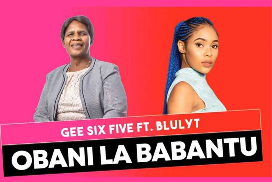 Gee Six Five – Obani Lababantu Ft. Blulyt