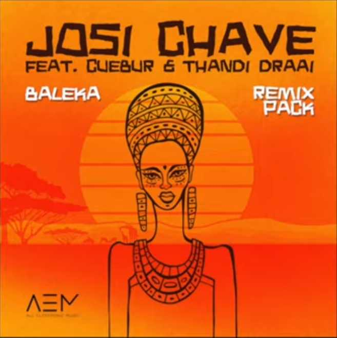 Josi Chave Drops Baleka Ft. Cuebur & Thandi Draai