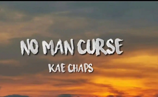 Kae Chaps – No Man Curse