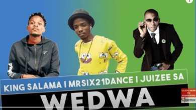 King Salama, Mr Six21 DJ Dance & Juizee SA – Wedwa (Original)