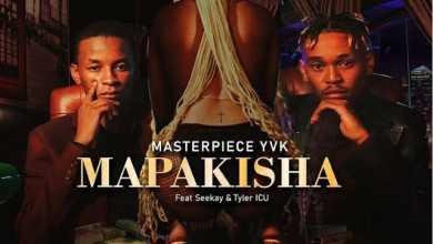 Masterpiece Yvk – Mapakisha Ft. Seekay & Tyler ICU