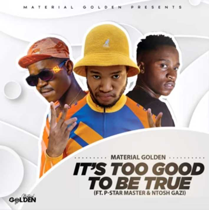 Material Golden – IT'S TOO GOOD TO BE TRUE