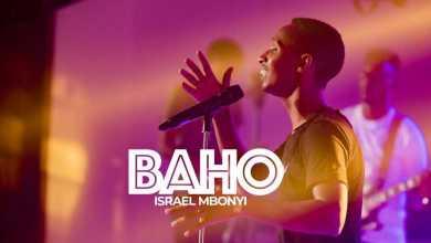 Israel Mbonyi – Baho