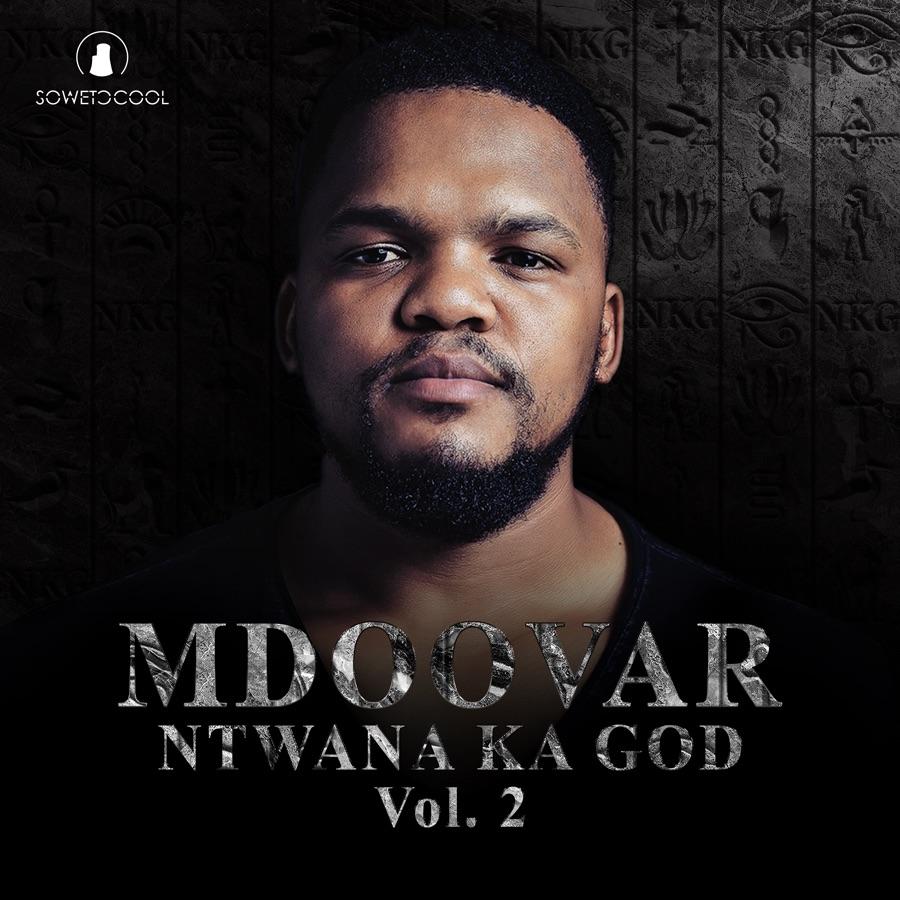 Mdoovar - Ntwana Ka God Vol. 2