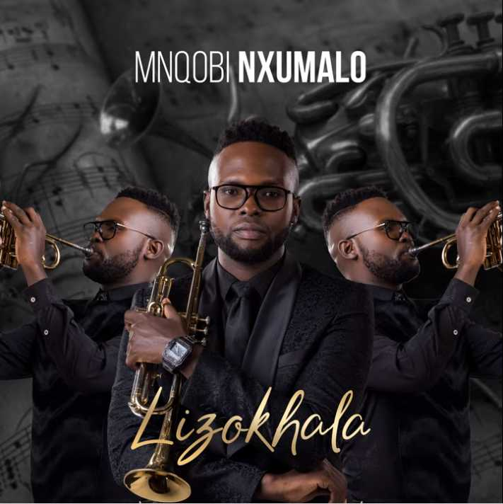 Mnqobi Nxumalo – Lizokhala