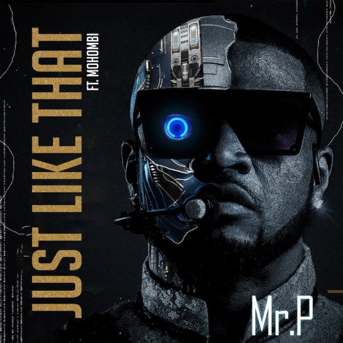 Mr. P Premieres Just Like That Ft. Mohombi