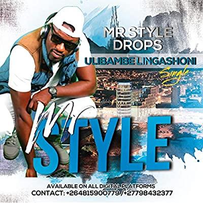 Mr Style – Ulibambe Lingashoni