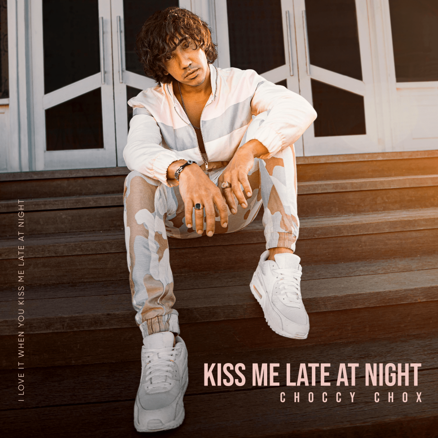 """Multi-instrumentalist, Singer/Songwriter – Choccy Chox Is Back With His Hot New Single, """"Kiss Me Late At Night"""""""