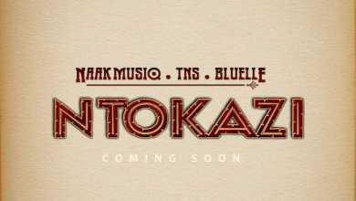 NaakMusiQ, TNS & Bluelle – Ntokazi