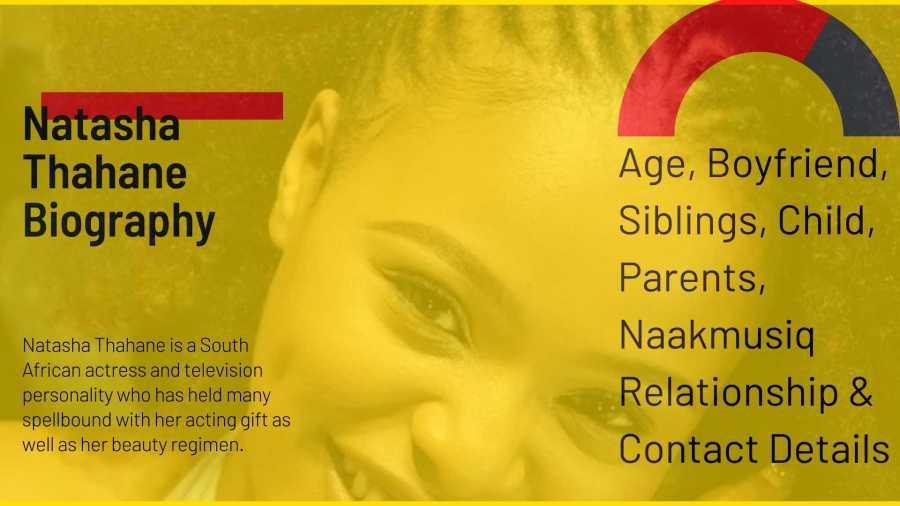 Natasha Thahane Biography: Age, Boyfriend, Siblings, Child, Parents, Naakmusiq Relationship & Contact Details