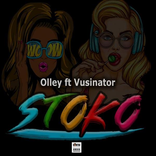 Olley – Stoko Ft. Vusinator