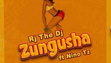 Rj The DJ – Zungusha Ft. Nino TZ