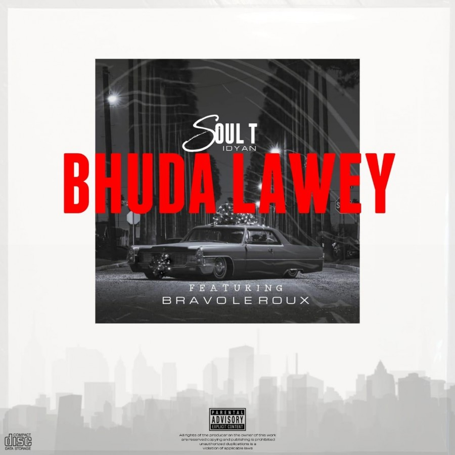 Soul-T – Bhudda Lawey Ft. Bravo Le Roux