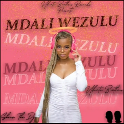 Ubuntu Brothers & Shera The DJ – Mdali Wezulu