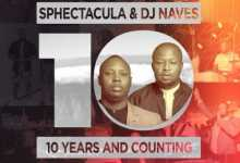 Sphectacula & DJ Naves – 10 Years And Counting Album