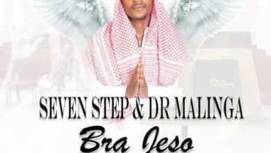 Seven Step & Dr Malinga Premiere Bra Jeso Ft. Lefa Ofentse