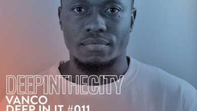 Vanco – Deep In It #11 (Deep In The City)