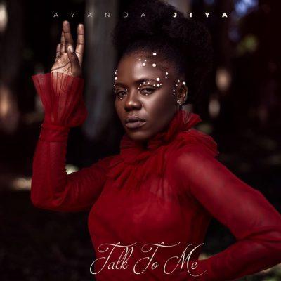 Ayanda Jiya – Talk To Me