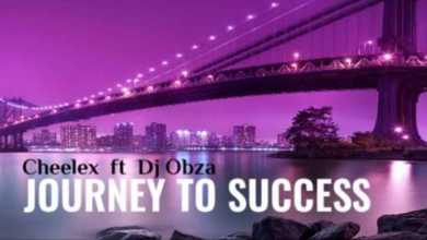 Cheelex – Journey To Success Ft. Dj Obza