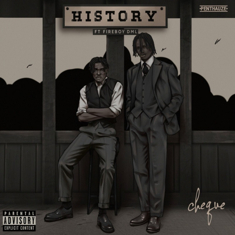 """Cheque & Fireboy DML Team Up For A """"History"""""""