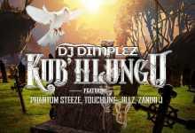 DJ Dimplez - Kub' hlungu ft. Phantom Steeze, Touchline, Jillz, & Zandii J