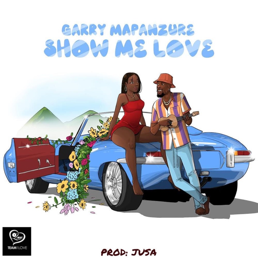 Garry Mapanzure - Show Me Love - Single